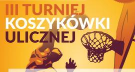 Turniej Koszykówki Ulicznej - już w sobotę. Zapisy trwają